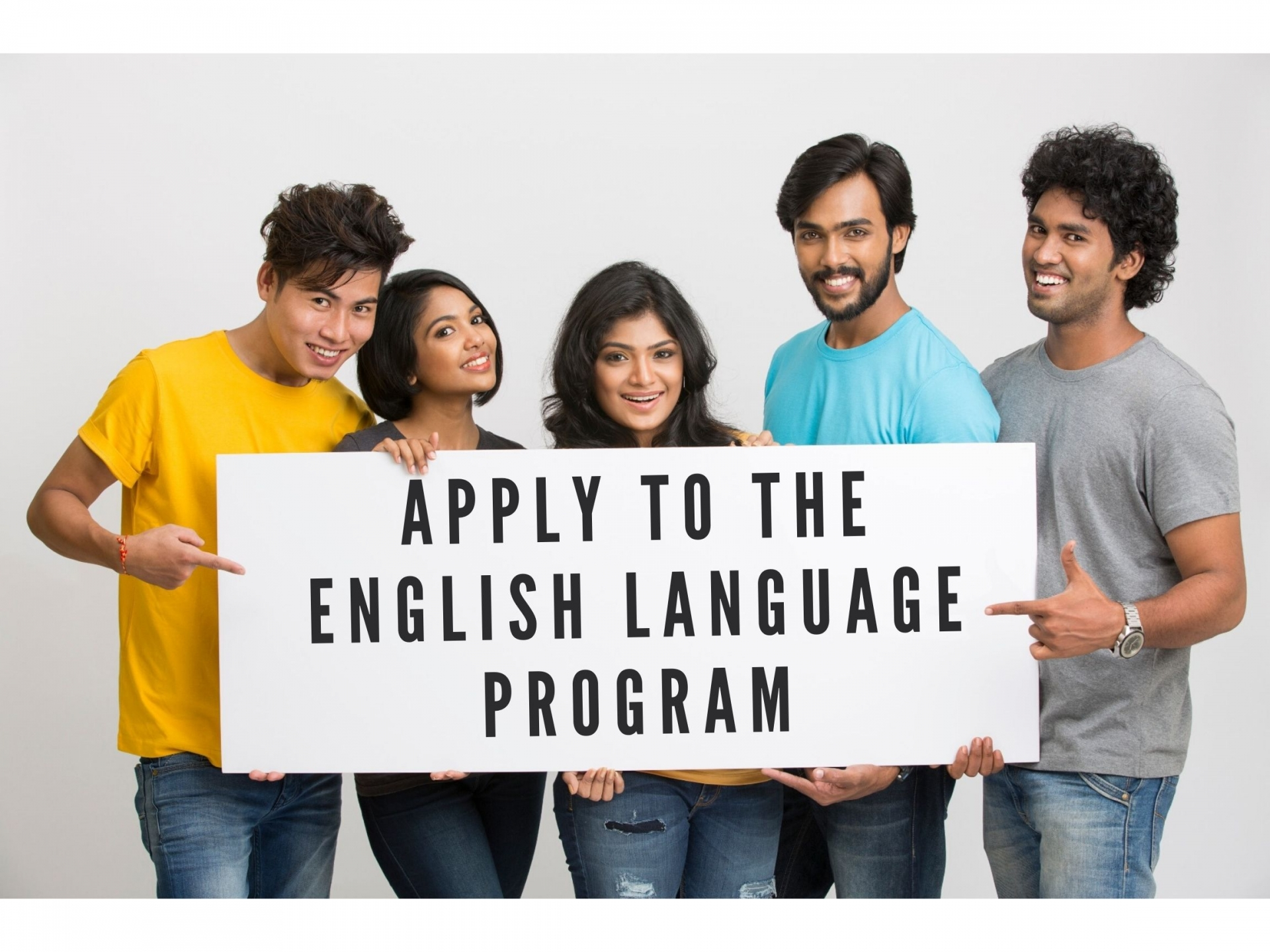 Students holding sign that says, Apply to the English Language Program