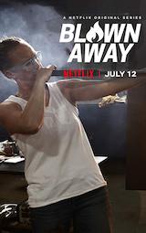 Blown Away, Glass blowing TV series, starring Katherine Gray, Netflix, 2019