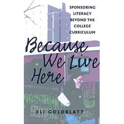 Because We Live Here: Sponsoring Literacy Beyond College Curriculum