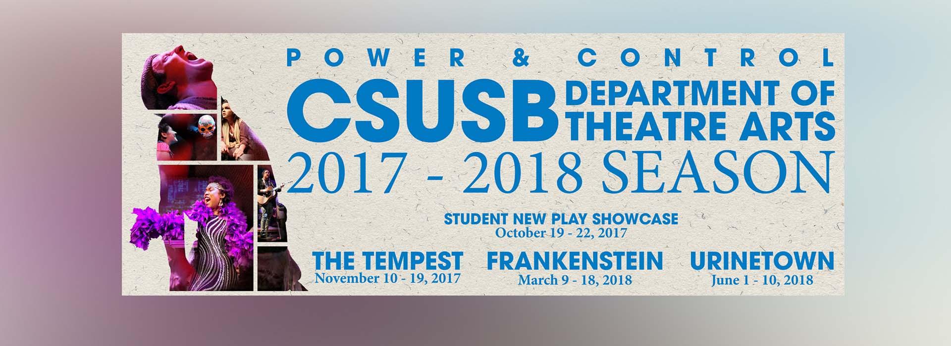 CSUSB Theatre Arts presents its 2017-18 Season of Power & Control