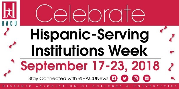 Celebrate Hispanic-Serving Institutions Week September 17-23, 2018