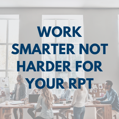 Work Smarter Not Harder for your RPT