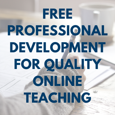 Free Professional Development for Quality Online Teaching