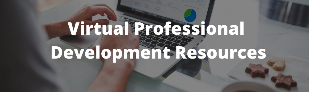 Virtual Professional Development Resources