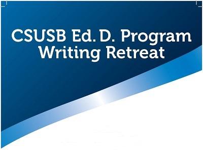 CSUSB Ed.D. Program Writing Retreat