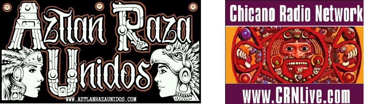 Chicano Radio Network - Aztlan Unidos