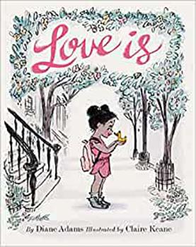 Love Is by Diane Adams