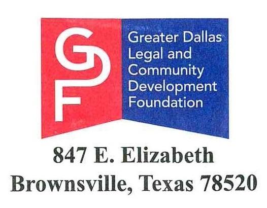 Greater Dallas Legal adn Community Development Foundation 847 E. Elizabeth, Brownsville, TX 78520