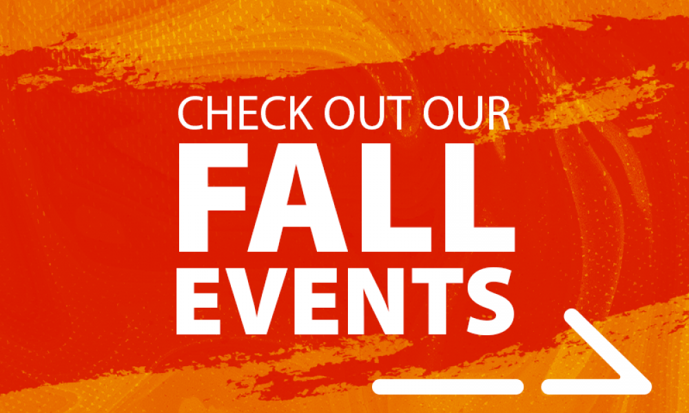 Check out out Fall events