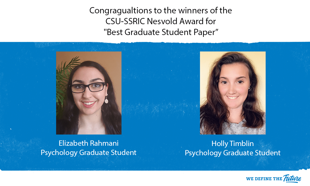 Congratulations to the winners of the CSU-SSRIC Nesvold Award for Best Graduate Student Paper