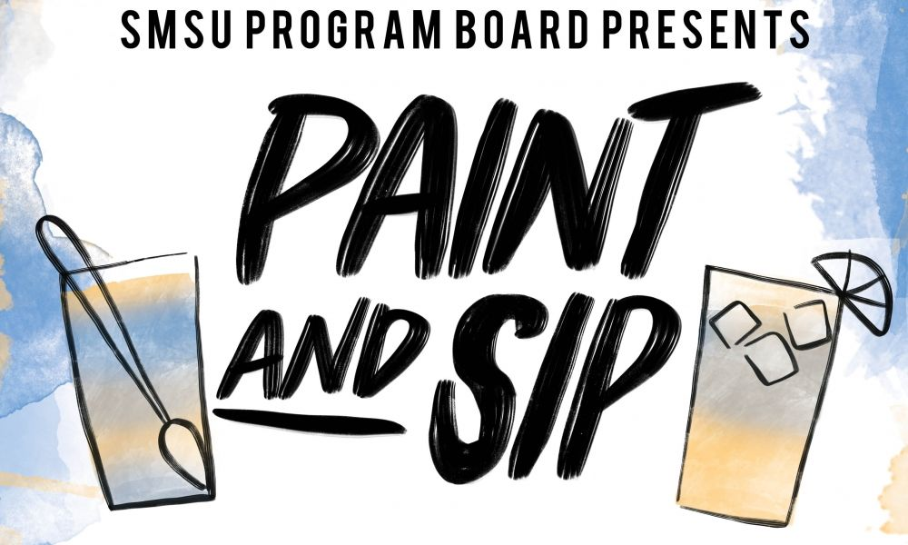 "SMSU Program Board ""Paint and Sip"""