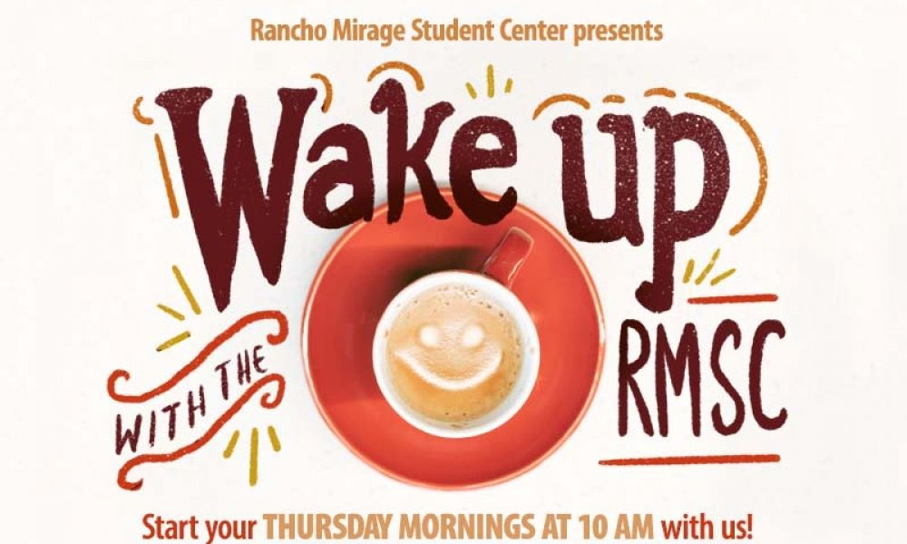 "Rancho Mirage Student Center presents, ""Wake up with the RMSC."" Start your Thursdays at 10AM with us."