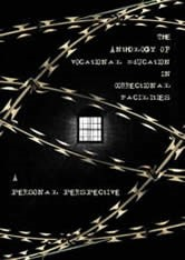 The Anthology of Vocational Education in Correctional Facilities: A Personal Perspective
