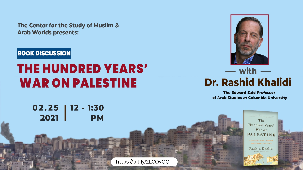 CSMAW Presents: Book Discussion with Professor Rashid Khalidi of Columbia University