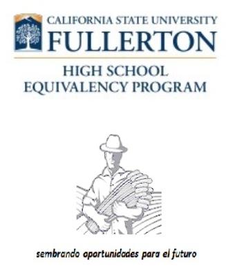 California State University Fullerton High School Equivalency Program - sembrando oportunidades para el futuro