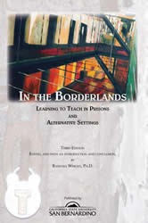 In the Borderlands: Learning to Teach in Prisons and Alternative Settings (3rd ed.)