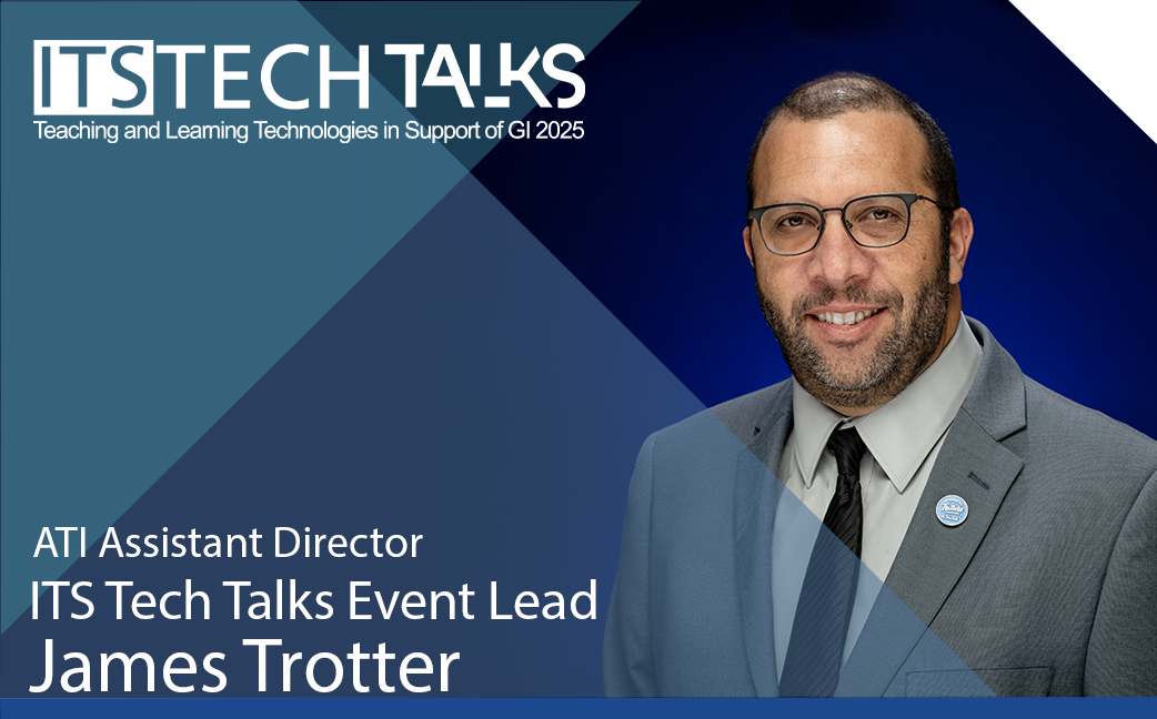 ATI Assistant Director - ITS Tech Talks Event Lead - James Trotter