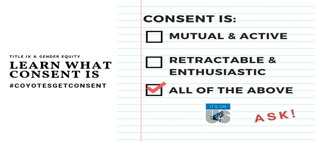 Title IX & Gender Equity - Learn WHat Consent Is #COYOTESGETCONSENT