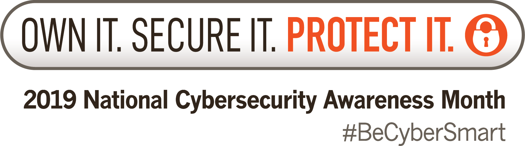 Icon for 2019 National Cybersecurity Awareness Month stating: Own IT. Secure IT. Protect IT.