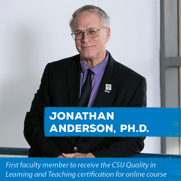 First faculty member to receive the CSU Quality in Learning and Teaching certification for online course