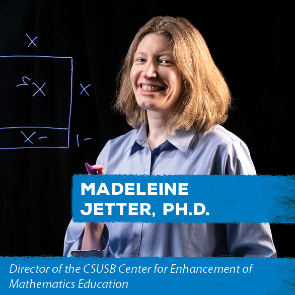 Director of the CSUSB Center for Enhancement of Mathematics Education