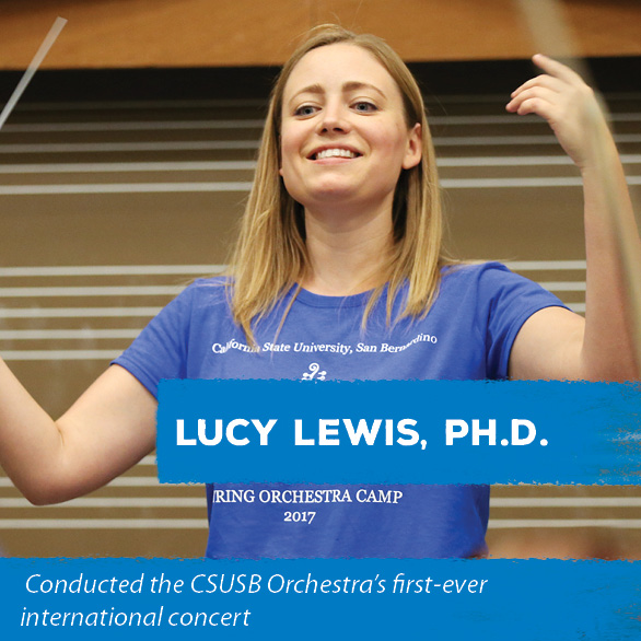 Lucy Lewis, Ph.d - Conducted the CSUSB Orchestra's first-ever international concert