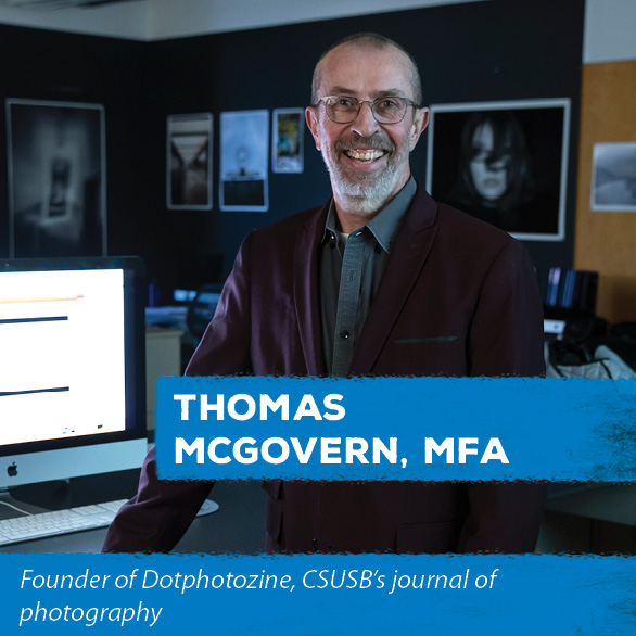 Thomas McGovern, MFA - Founder of Dotphotozine, CSUSB's journal of photography