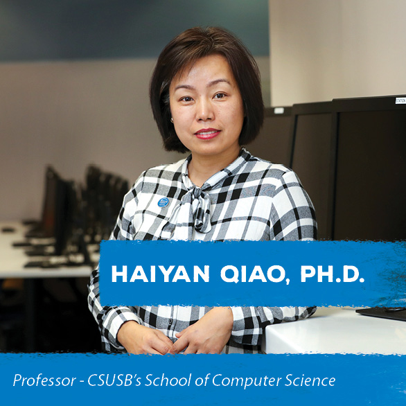 Haiyan Qiao, PH.D. - Professor of CSUSB's School of Computer Science