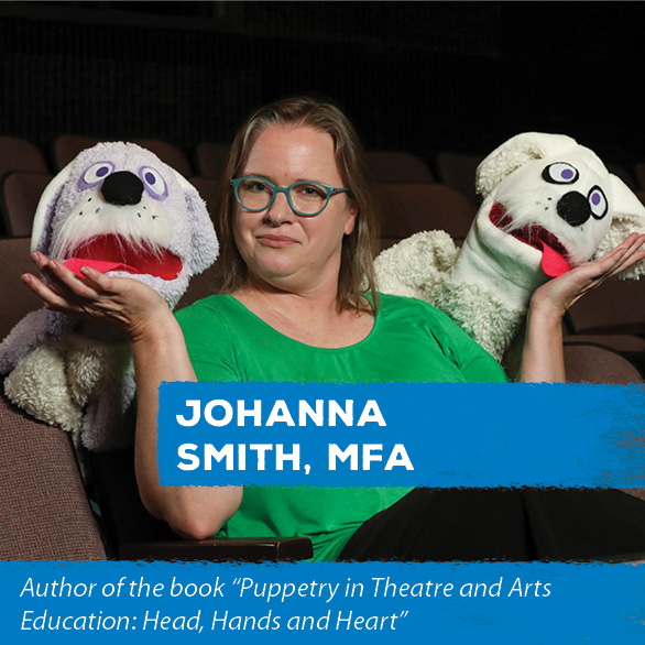 "Author of the book ""Puppetry in Theatre and Arts Education: Head, Hands and Heart"""