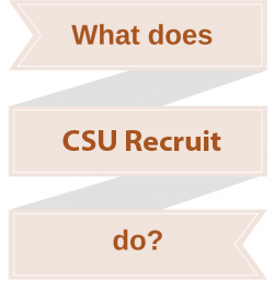 What does CSU Recruit do?